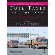 Fuel Taxes and the Poor: The Distributional Effects of Gasoline Taxation and Their Implications for Climate Policy by Sterner; Thomas, 9781138184237