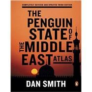 The Penguin State of the Middle East Atlas by Smith, Dan, 9780143124238