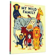 My Wild Family by Moreau, Laurent, 9781452144238