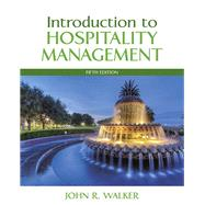Introduction to Hospitality Management Plus MyHospitalityLab with Pearson eText -- Access Card Package by Walker, John R., 9780134514239