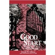 Good Start : A Guidebook for New Faculty in Liberal Arts Colleges by Gerald W. Gibson (Roanoke College), 9780962704239