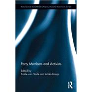 Party Members and Activists by van Haute; Emilie, 9781138854239