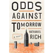 Odds Against Tomorrow A Novel by Rich, Nathaniel, 9780374224240