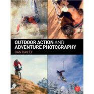Outdoor Action and Adventure Photography by Bailey; Daniel H., 9780415734240