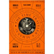 The Time Traveler's Almanac by VanderMeer, Ann; VanderMeer, Jeff, 9780765374240
