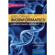 Exploring Bioinformatics: A Project-based Approach by St. Clair, Caroline; Visick, Jonathan E., 9781284034240