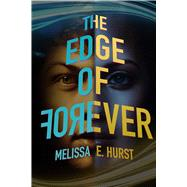 The Edge of Forever by Hurst, Melissa E., 9781632204240