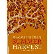 Maggie Beer's Summer Harvest Recipes by Beer, Maggie, 9781921384240