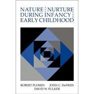 Nature and Nurture During Infancy and Early Childhood by Robert Plomin , John C. DeFries , David W. Fulker, 9780521034241
