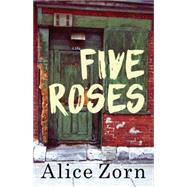 Five Roses by Zorn, Alice, 9781459734241