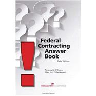 Federal Contracting Answer Book by Terrence M. O Connor, 9781567264241