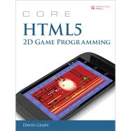 Core HTML5 2D Game Programming by , 9780133564242