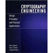Cryptography Engineering : Design Principles and Practical Applications by Ferguson, Niels; Schneier, Bruce; Kohno, Tadayoshi, 9780470474242