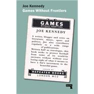 Games Without Frontiers by Kennedy, Joe, 9781910924242