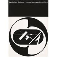 Ladislav Sutnar: Visual Design in Action by Caduff, Reto; Heller, Steven, 9783037784242
