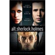 Alt. Sherlock Holmes by Koch, Gini; Wyman, Jamie; Mehn, Glen, 9781781084243
