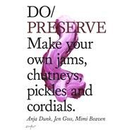 Do Preserve by Dunk, Anja; Goss, Jennifer; Beaven, Mimi, 9781907974243