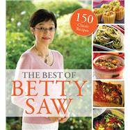 The Best of Betty Saw: 150 Classic Recipes by Saw, Betty, 9789814634243