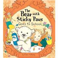 The Bear With Sticky Paws Goes to School by Vulliamy, Clara, 9781589254244