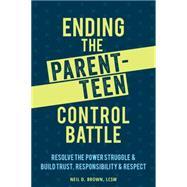 Ending the Parent-teen Control Battle by Brown, Neil D.; Saposnek, Don, 9781626254244