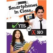 Smartphones in Class, Yes or No by Everett, Reese, 9781681914244