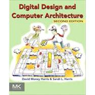Digital Design and Computer Architecture by Harris, David Money; Harris, Sarah L., 9780123944245