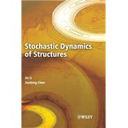 Stochastic Dynamics of Structures by Li, Jie; Chen, Jianbing, 9780470824245