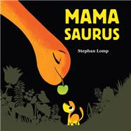 Mamasaurus by Lomp, Stephan, 9781452144245