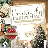 Creatively Christmas: Inspired Yuletide Decor by Rizzo, Jennifer, 9781462114245