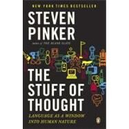 Stuff of Thought : Language as a Window into Human Nature by Pinker, Steven (Author), 9780143114246