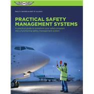 Practical Application of Safety Management Systems A Practical Guide to Transform Your Safety Program into a Functioning Safety Management System by Snyder, Paul R.; Ullrich, Gary, 9781619544246
