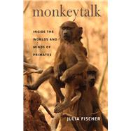 Monkeytalk by Fischer, Julia; Henry, Frederick B., Jr., 9780226124247