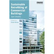 Sustainable Retrofitting of Commercial Buildings: Cool Climates by Burton; Simon, 9780415834247