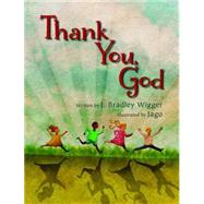 Thank You, God by Wigger, J. Bradley; Jago, 9780802854247