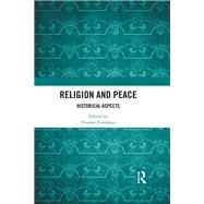 Religion and Peace: Historical Aspects by Friedman; Yvonne, 9781138694248