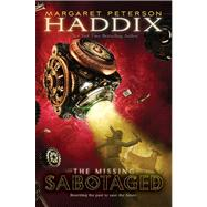 Sabotaged by Haddix, Margaret Peterson, 9781416954248
