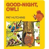 Good-Night, Owl! by Hutchins, Pat; Hutchins, Pat, 9781481444248