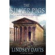 The Silver Pigs A Marcus Didius Falco Mystery by Davis, Lindsey, 9780312614249