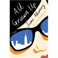 All Grown Up by Attenberg, Jami, 9780544824249