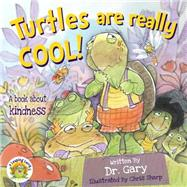 Turtles Are Really Cool! by Gary, Dr.; Sharp, Chris, 9780990494249