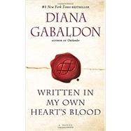 Written in My Own Heart's Blood by Gabaldon, Diana, 9781101884249