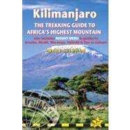 Kilimanjaro - a trekking guide to Africa's highest mountain, 3rd (includes Mt Meru and city guides to Nairobi, Dar es Salaam,  Arusha, Moshi and Marangu) by Stedman, Henry, 9781905864249