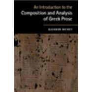 An Introduction to the Composition and Analysis of Greek Prose by Dickey, Eleanor, 9780521184250