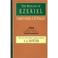 The Message of Ezekiel by Wright, Christopher J. H., 9780830824250