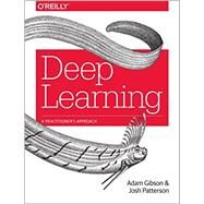 Deep Learning by Patterson, Josh; Gibson, Adam, 9781491914250