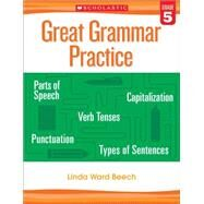 Great Grammar Practice: Grade 5 by Beech, Linda, 9780545794251