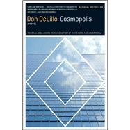 Cosmopolis A Novel by DeLillo, Don, 9780743244251