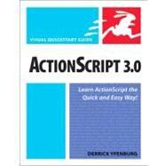 ActionScript 3.0 Visual QuickStart Guide by Ypenburg, Derrick, 9780321564252