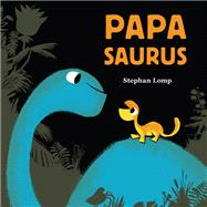 Papasaurus by Lomp, Stephan, 9781452144252