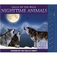 Calls of the Wild: Nighttime Animals Experience the Wild at Night! by Beck, Paul, 9781626864252